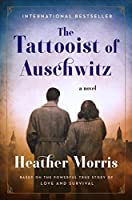 The Tattooist of Auschwitz (The Tattooist of Auschwitz, #1)