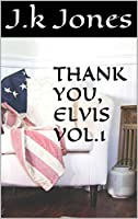 Thank you, Elvis Vol. 1