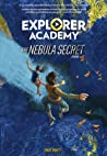 The Nebula Secret (Explorer Academy, #1)