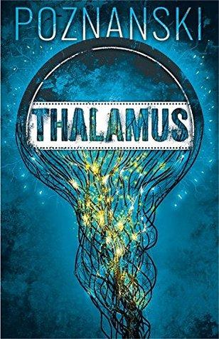 Thalamus by Ursula Poznanski