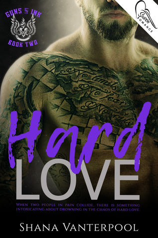 Hard Love (Guns & Ink, #2)