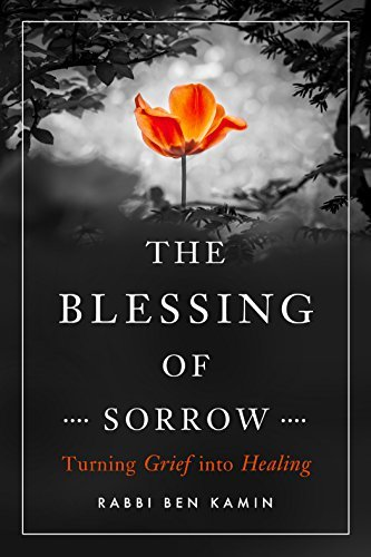 The Blessing of Sorrow Turning Grief into