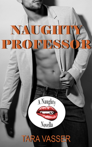 Naughty Professor (A Naughty Novella)