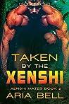 Taken by the Xenshi (Xenshi Mates Book 2)