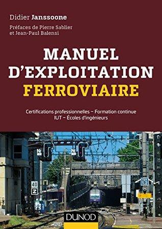 Manuel d'exploitation ferroviaire : Certifications professionnelles - Formation continue IUT - Écoles d'ingénieurs (Hors collection)