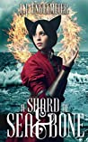 A Shard of Sea and Bone by L.J. Engelmeier