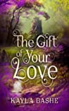 The Gift of Your Love