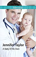 A Baby Of His Own (Bachelor Dads Book 60