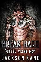 Break Hard (Steel Veins #1)