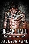Break Hard (Steel Veins MC #1)