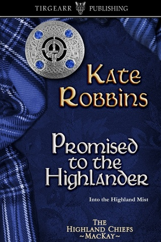 Promised to the Highlander by Kate Robbins