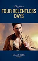 Four Relentless Days (Mills & Boon Heroes) (Mission: Six, Book 4)