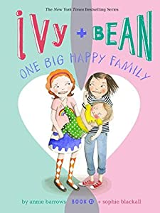 Ivy and Bean: One Big Happy Family