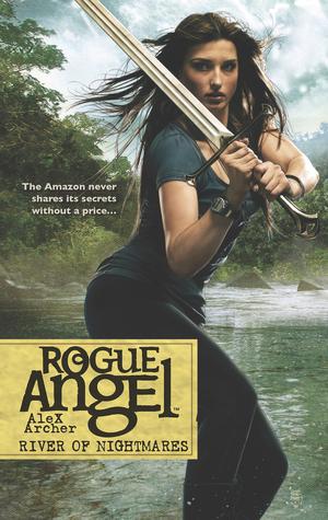 Ebook River Of Nightmares Rogue Angel 47 By Alex Archer