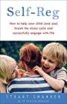 Help Your Child Deal With Stress – and Thrive: The transformative power of self-regulation