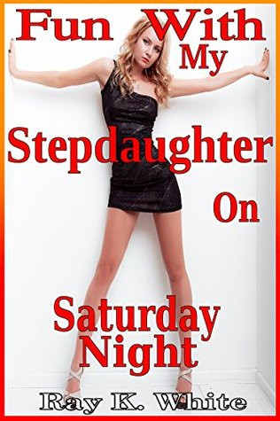 Fun With My Stepdaughter On Saturday Night: Erotic Short Story