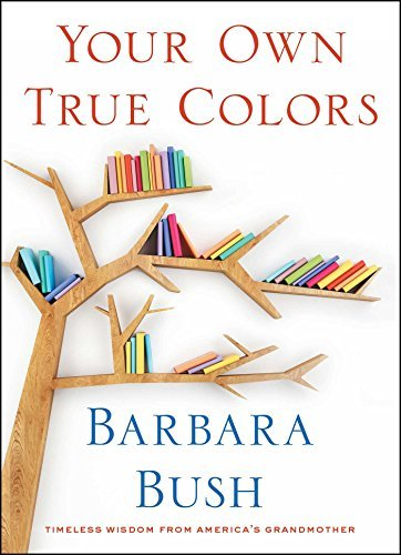 Your Own True Colors Timeless Wisdom from America's Grandmother