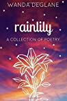 Rainlily: A Collection of Poetry