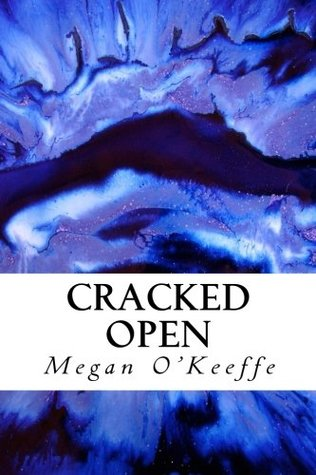 Cracked Open: A Poetry Collection