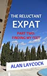 The Reluctant Expat: Part Two - Finding my Feet