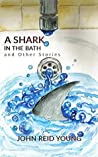 A Shark in the Bath and Other Stories (Tenerife Tales #2)