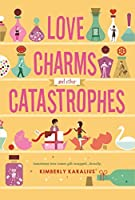 Love Charms and Other Catastrophes: A Swoon Novel (Swoon Novels Book 12)