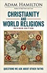 Christianity and World Religions Revised Edition Large Print Edition: Questions We Ask About Other Faiths
