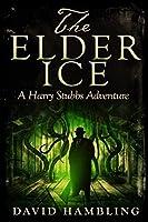 The Elder Ice (Harry Stubbs #1)