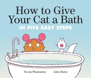 How to Give Your Cat a Bath by Nicola Winstanley