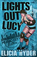 Lights Out Lucy: Roller Derby 101: Volume 1 (Music City Rollers)