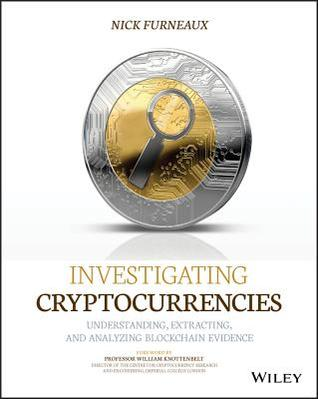 Investigating Cryptocurrencies: Understanding, Extracting, and Analyzing Blockchain Evidence