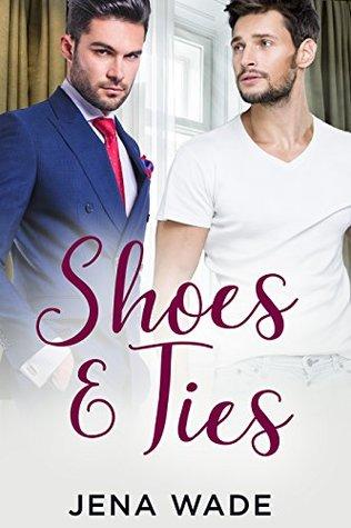Shoes & Ties (& Series #1)
