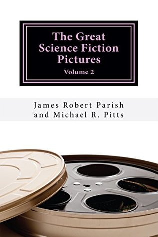 The Great Science Fiction Pictures: Volume 2 (Encore Film Book Classics 47)