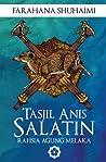 Tasjil Anis Salatin: Rahsia Agung Melaka