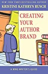 Creating Your Author Brand by Kristine Kathryn Rusch