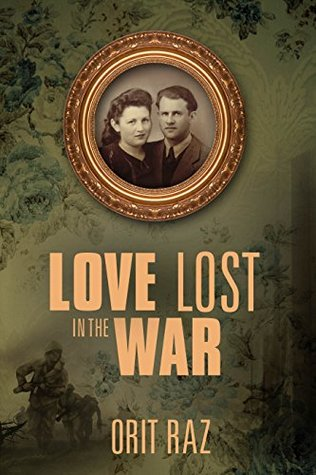 Love Lost in the War: A WW2 Historical Holocaust Survivors Love Story (Biographical Fiction Based On A True Story)