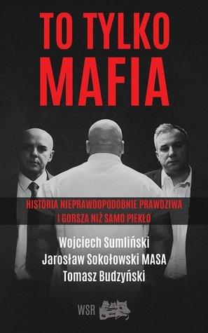 To Tylko Mafia by Wojciech Sumliński