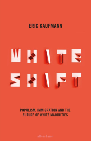 Whiteshift: Populism, Immigration and the Future of White Majorities