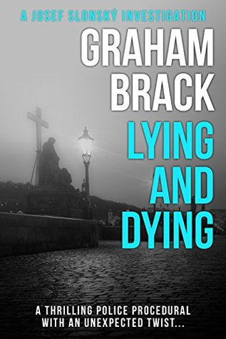 Lying and Dying (Josef Slonský Investigations #1)