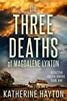 The Three Deaths of Magdalene Lynton (Ngaire Blakes #1)