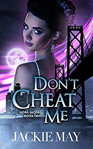 Don't Cheat Me (Nora Jacobs #2)