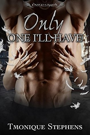 Only One I'll Have (UnHallowed, #4)