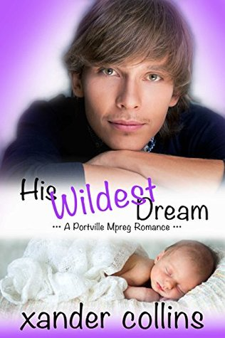 His Wildest Dream (Portville Omegaverse, #3)