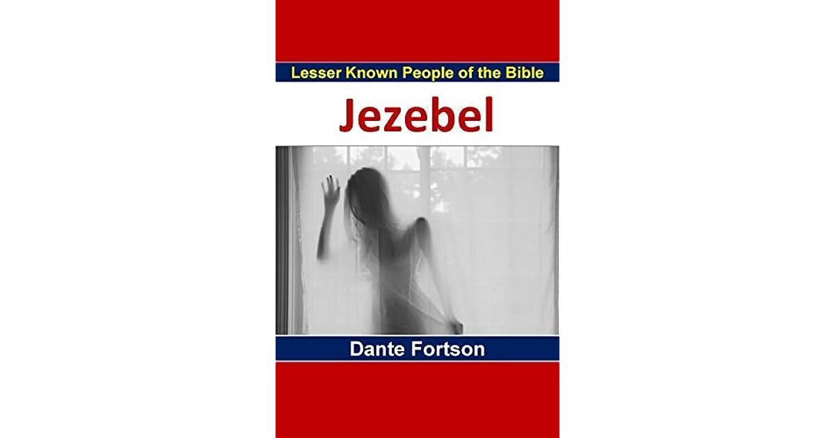 Jezebel and The Jezebel Spirit by Dante Fortson