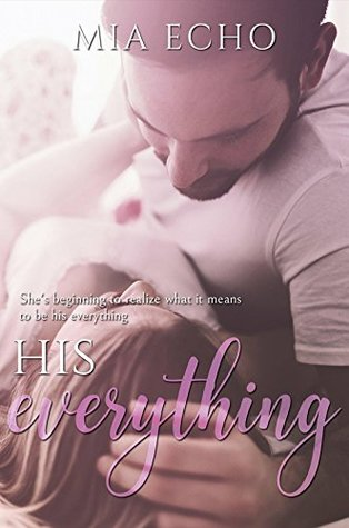 His Everything (Everything and Always, #1)
