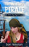 The Homeless Pirate: A Hard-Boiled Crime series (A Billie Bly Mystery Short Story (15,000 words))
