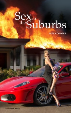 Sex In The Suburbs: Chapter 6 - Mariam Leeza Cooper