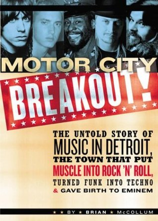 Motor City Breakout: The Untold Story of Music in Detroit