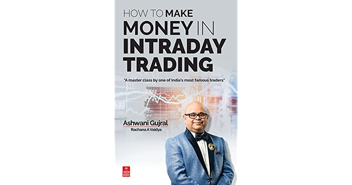 How To Make Money in Intraday Trading by Ashwani Gujral