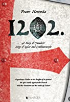 AD 1202: A Story of Crusaders' Siege of Zadar and Constantinople